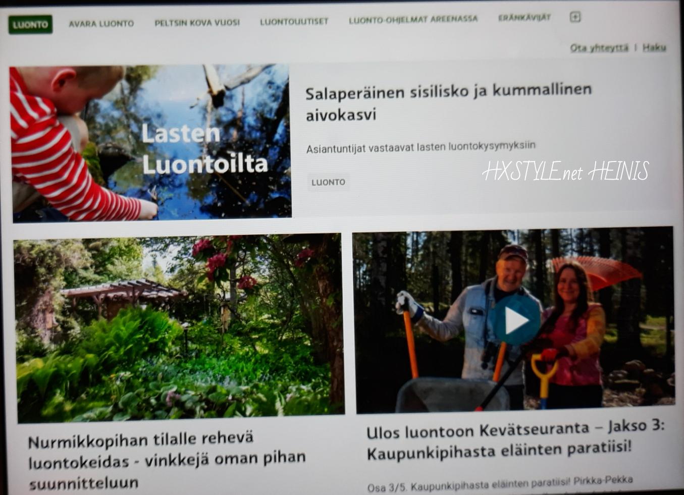 LUONTO&ELÄIMET. 2 – 3/5 YLE TV1 ULOS LUONTOON KEVÄT SEURANTA…2. Ja 3. Jakso, SIIVOTAAN RANNAT ja KAUPUNKIPIHASTA PARATIISIKSI. 16.5.2018 Elämäntapa&Suosikki. Suosittu. HXSTYLE.net HEINIS